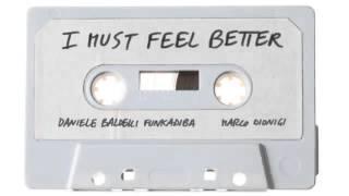 "FUNKADIBA Baldelli / Dionigi ""I must feel better (Rock edit)"""