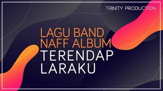 Naff | Album Terendap Laraku - Official Audio