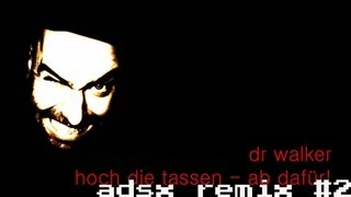 Dr Walker - Hoch Die Tassen Ab Dafuer! - ADSX #2 Remix / Djungle Fever
