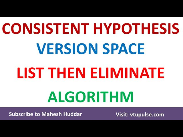 Consistent Hypothesis | Version Space | List Then Eliminate Algorithm by Mahesh Huddar