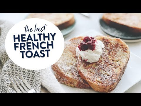 HOW TO MAKE THE ULTIMATE FRENCH TOAST | A Healthy French Toast Breakfast Recipe!