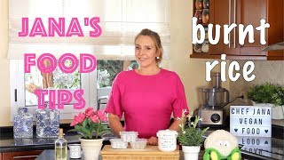 Food tips with Chef Jana  Burnt rice