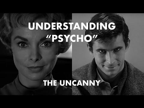 Understanding Psycho: The Uncanny