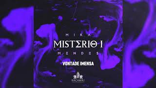Mika Mendes - Vontade Imensa