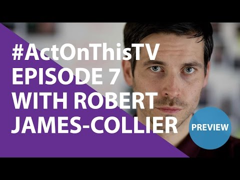 PREVIEW: Act On This TV - Episode 7 With Robert James-Collier #ActOnThisTV