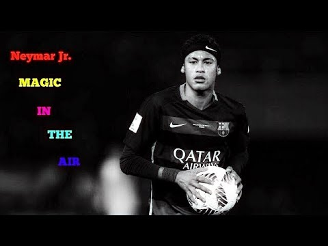 Neymar Jr-(Magic In The Air)