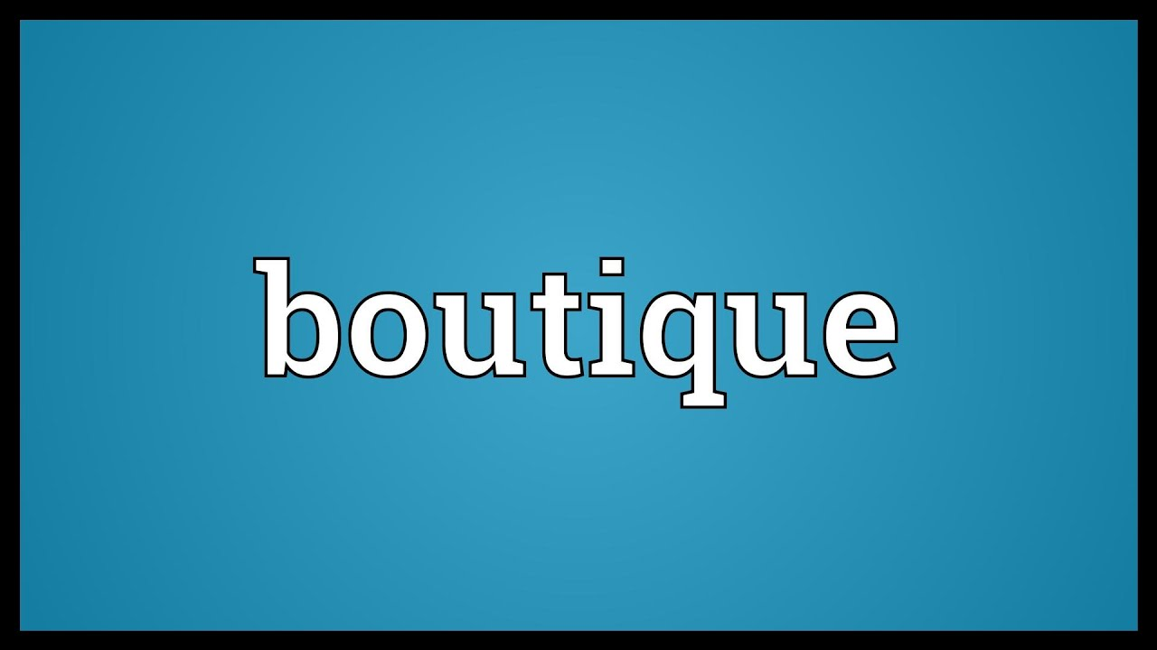 Boutique Meaning Youtube
