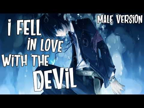 Nightcore - I Fell In Love With The Devil (Male Version)