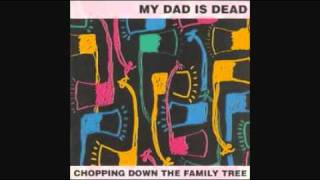 My Dad Is Dead - Without A Doubt