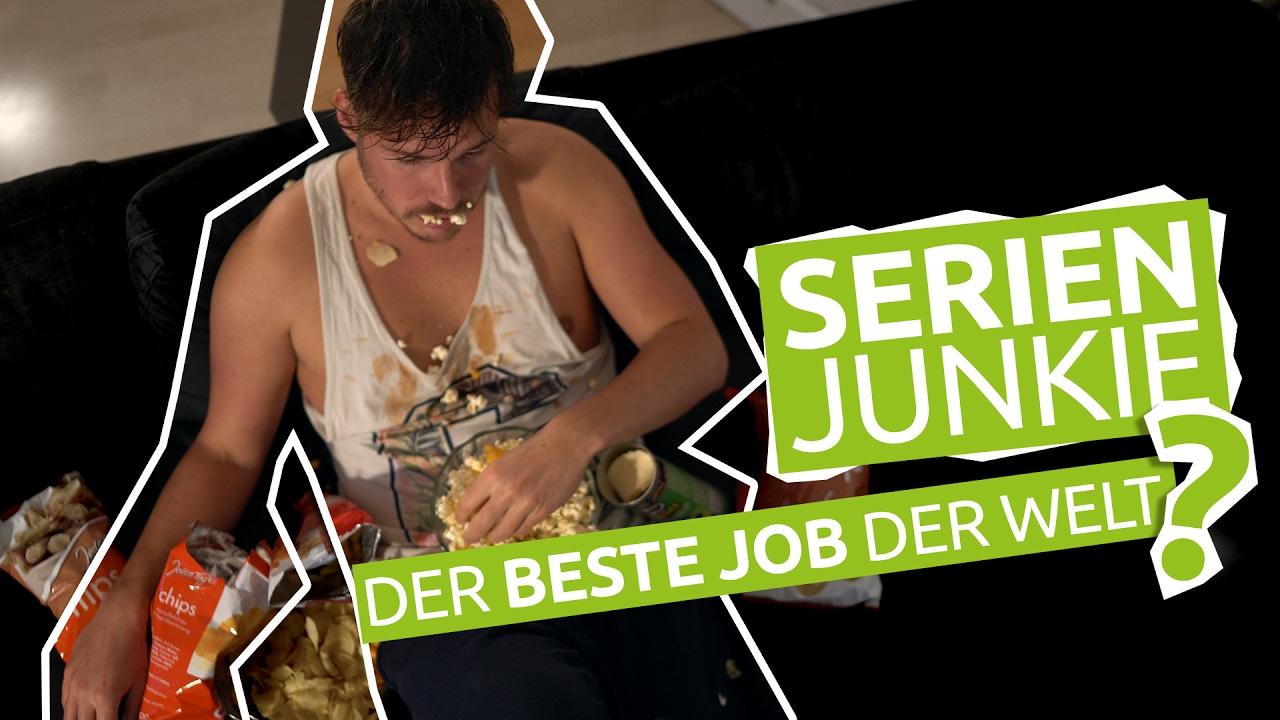 Serien Junkie Der Beste Job Der Welt Youtube