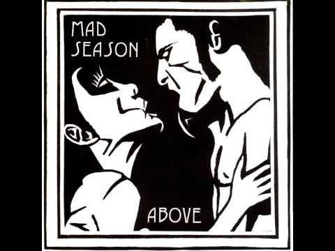 Mad Season- I'm Above [Lyrics]