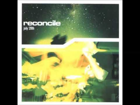 Reconcile - July 20th [2004][Full Album]
