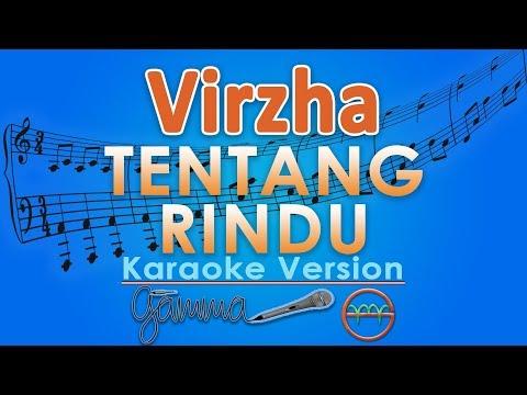 Virzha - Tentang Rindu (Karaoke Lirik Tanpa Vokal) by GMusic
