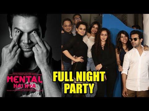Mental Hai Kya Team FULL NIGHT PARTY  Kangana Ranaut , Rajkummar Rao, Ekta Kapoor
