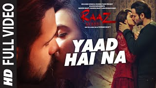 Yaad Hai Na (Full Video Song) | Raaz Reboot