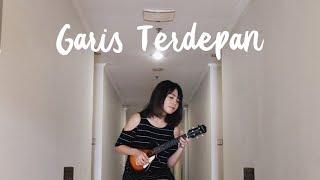 Garis terdepan - fiersa besari ukulele cover by ingrid tamara. lohalo! new video every week :) .................... don't forget to follow me on : instagram ...