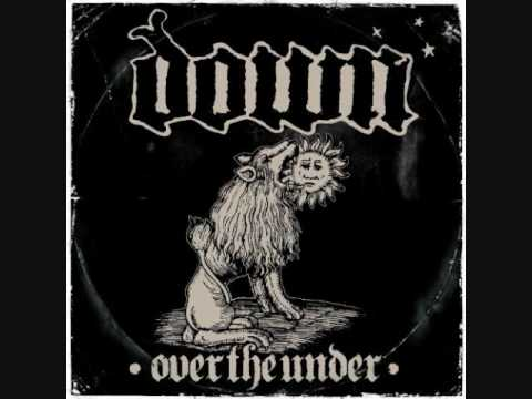 Down - N.O.D. (Down III:Over The Under)