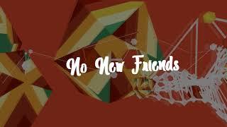 LSD - No New Friends (Lyrics) ft. Sia, Labrinth u0026 Diplo