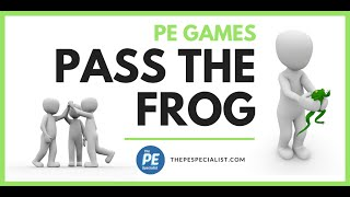 PE Games: Pass the Frog |Teamwork, Icebreaker|
