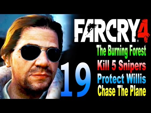 Far Cry 4 - The Burning Forest/Kill 5 Snipers/Protect Willis/Chase The Plane Part 19