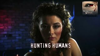 DEADLY WOMEN | Hunting Humans | S6E1
