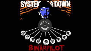 System of a Down - Vicinity of Obscenity (Binärpilot Mix)