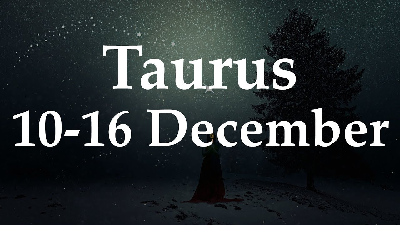 taurus weekly horoscope from 17 december 2019