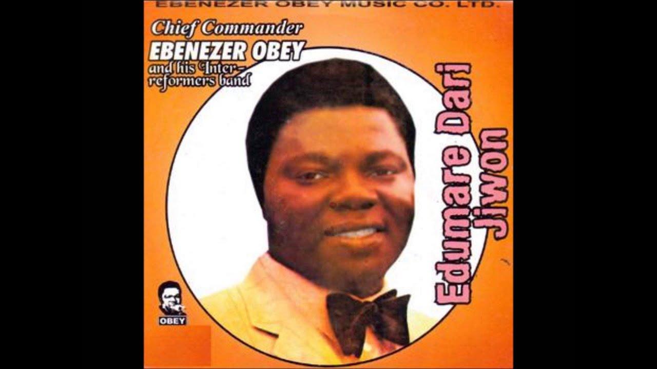 Ebenezer Obey Edumare Dari Jiwon Youtube