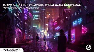 DJ Snake, Offset, 21 Savage, Sheck Wes &amp Gucci Mane - Enzo (Drolood &amp Laeko Remix)