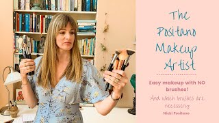 POSITANO MAKEUP ARTIST: easy makeup with no brushes & which brushes do you need?