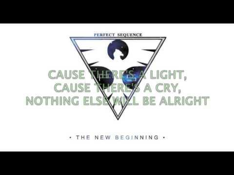 "Perfect Sequence - ""The New Beginning"" Lyrics"