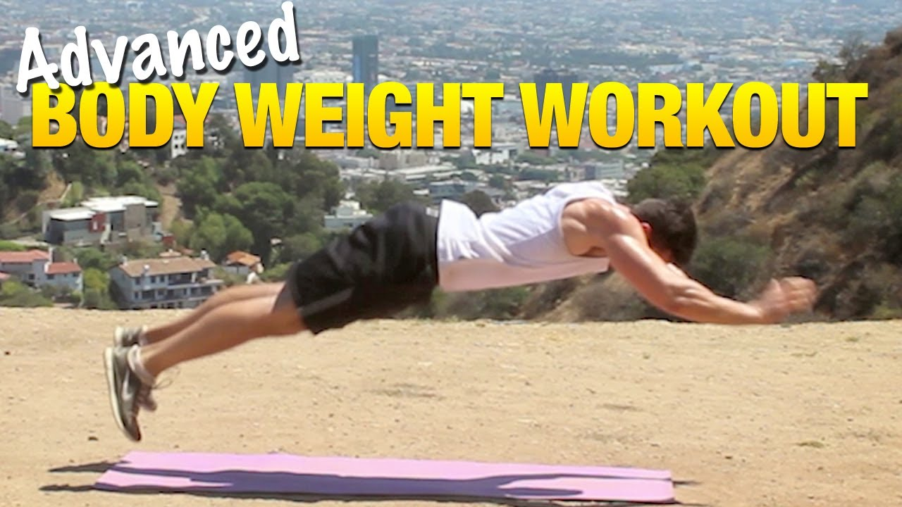 Body Weight Workouts For Men Advanced Muscle Building Exercises You Can Do Anywhere