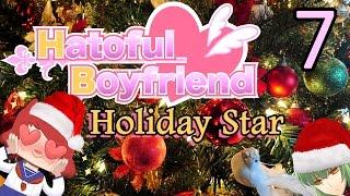 HATOFUL BOYFRIEND: HOLIDAY STAR Part 7