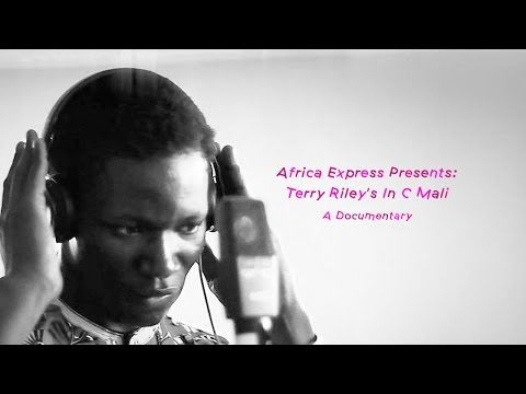 Africa Express Presents: Terry Riley's In C Mali