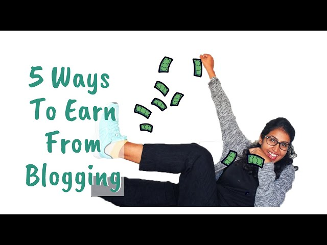 5 Ways to Make Money Blogging   Tips for Beginner Bloggers   Blogging Tips Part 2