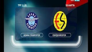 Adana Demirspor 0-1 Eskişehirspor 10. Hafta
