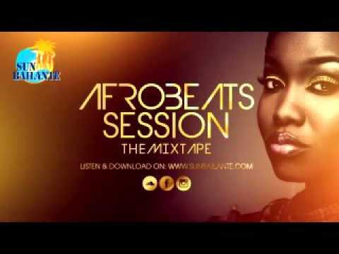 Afrobeats Session 2015 2016 best mix