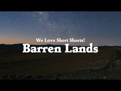Barren Lands (Fight For It) - We Love Short Shorts!
