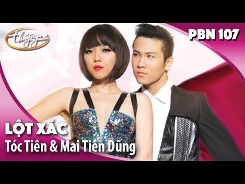 PBN 107 Opening | Tóc Tiên & Mai Tiến Dũng – Lột Xác