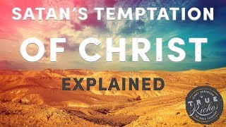 Satan's Temptation of Christ Explained: A Verse-by-Verse Study of Luke 4:1-13