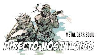 METAL GEAR SOLID || DIRECTO NOSTALGICO
