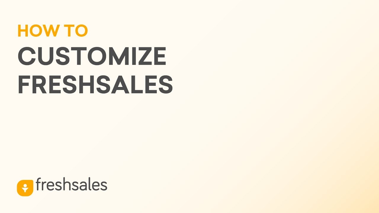 How To Customize Freshsales?
