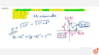 The equation of the circle passing through the origin which cuts of   intercept of length 6 an