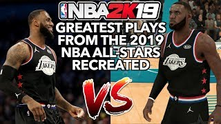 GREATEST PLAYS FROM THE 2019 NBA ALL STARS RECREATED IN NBA 2K19