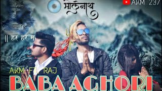 BABA AGHORI -RAP SONG || official video || shivratri special ||Latest song 2019 ||