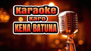 Download Lagu Karo kena Batuna (Karaoke Karo) No Vokal Mp3