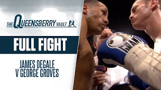 JAMES DeGALE v GEORGE GROVES (Full Fight) | BITTER GRUDGE MATCH FROM 2011 | THE QUEENSBERRY VAULT