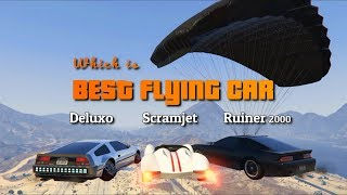 GTA V Online Which is best Flying Car | Deluxo vs Scramjet vs Ruiner 2000
