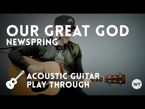 Our Great God - NewSpring - acoustic with chords