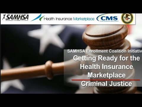 Getting Ready for the Health Insurance Marketplace: Criminal Justice